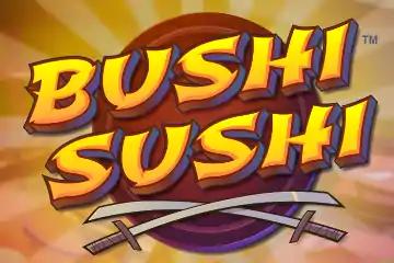 Bushi Sushi Slot Game