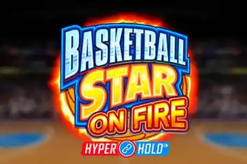 Basketball Star On Fire Slot Game